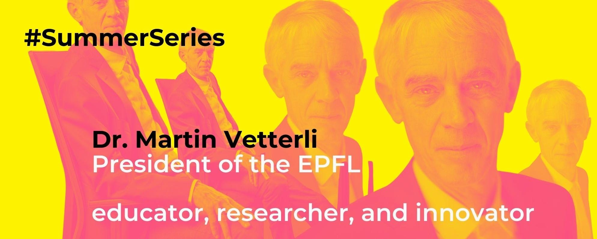#SummerSeries: 5 questions for Martin Vetterli—educator, researcher, and innovator